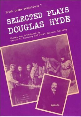 Selected Plays of Douglas Hyde