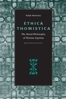 Ethica Thomistica: The Moral Philosophy of Thomas Aquinas