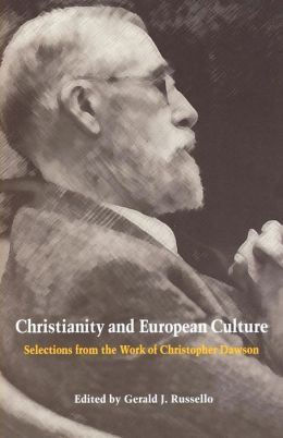 Christianity and European Culture: Selections from the Work of Christopher Dawson