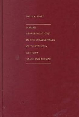 Marian Representations in the Miracle Tales of Thirteenth-Century Spain and France