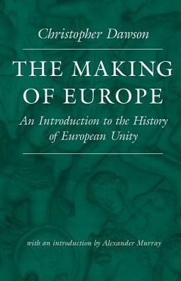 Making of Europe: An Introduction to the History of European Unity