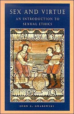 Sex and Virtue: An Introduction to Sexual Ethics