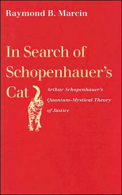 In Search of Schopenhauer's Cat: Arthur Schopenhauer's Quantum-Mystical Theory of Justice