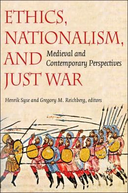 Ethics, Nationalism, and Just War: Medieval and Contemporary Perspectives