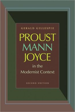 Proust, Mann, Joyce in the Modernist Context: Second Edition