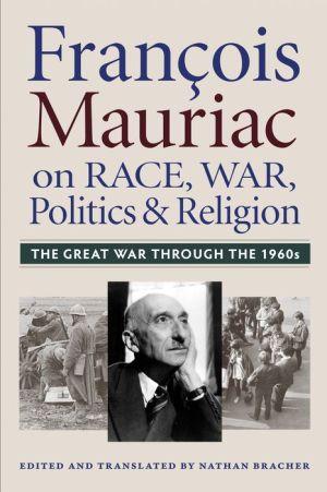 Francois Mauriac on Race, War, Politics, and Religion