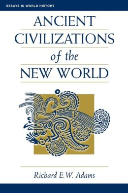 Ancient Civilizations Of The New World