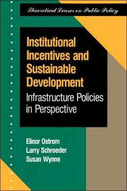 Institutional Incentives and Sustainable Development: Infrastructure Policies in Perspective