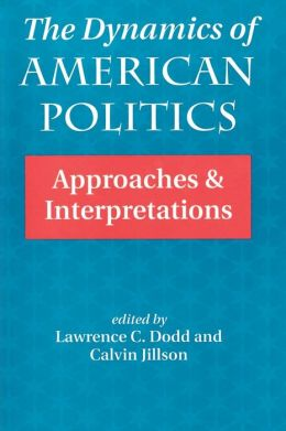 Dynamics of American Politics: Approaches and Interpretations