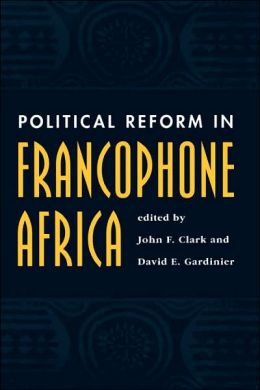 Political Reform in Francophone Africa