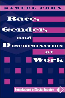 Race, Gender, And Discrimination At Work