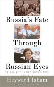 Russia's Fate Through Russian Eyes: Voices of the New Generation