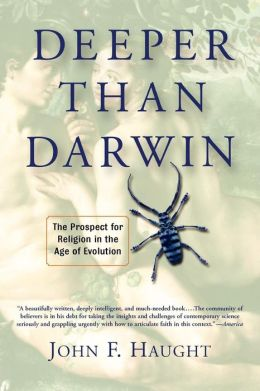 Deeper Than Darwin: The Prospect of Religion in the Age of Evolution