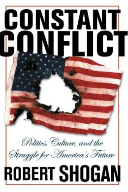 Constant Conflict: Politics, Culture, and the Struggle for America's Future