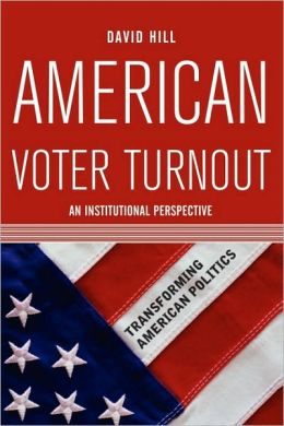American Voter Turnout: An Institutional Perspective