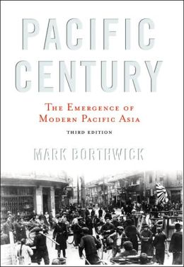 Pacific Century: The Emergence of Modern Pacific Asia
