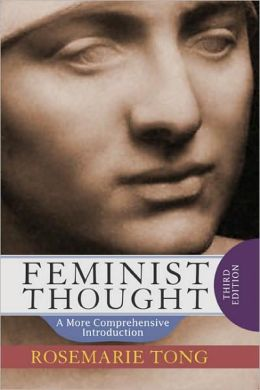 Feminist Thought: A More Comprehensive Introduction, Third Edition