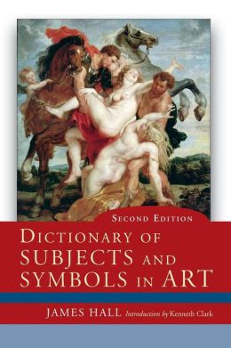 Dictionary of Subjects and Symbols in Art