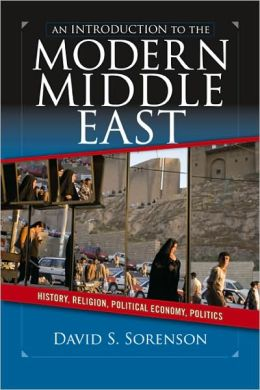 An Introduction to the Modern Middle East: History, Religion, Political Economy, Politics