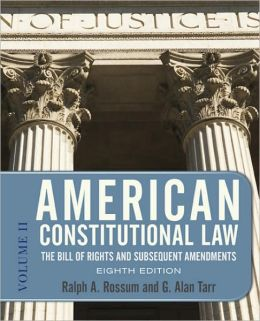 American Constitutional Law, Eighth Edition, Volume 2: The Bill of Rights and Subsequent Amendments
