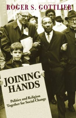 Joining Hands: Politics And Religion Together For Social Change
