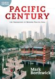 Book Cover Image. Title: Pacific Century:  The Emergence of Modern Pacific Asia, Author: Mark Borthwick