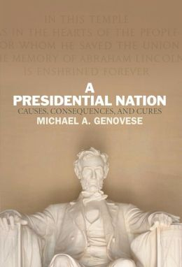 A Presidential Nation: Causes, Consequences, and Cures
