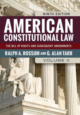American Constitutional Law, Volume II: The Bill of Rights and Subsequent Amendments