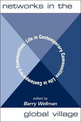 Networks in the Global Village: Life in Contemporary Communities