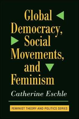 Global Democracy, Social Movements To Feminism
