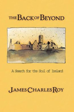 The Back of Beyond: A Search for the Soul of Ireland