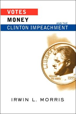 Votes, Money, And The Clinton Impeachment
