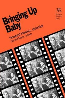 Bringing Up Baby: Howard Hawks, Director