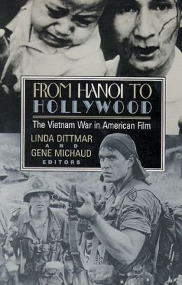 From Hanoi to Hollywood: The Vietnam War in American Film