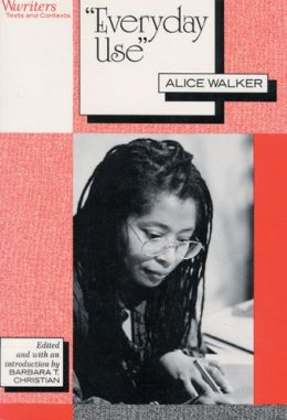 Everyday Use: Alice Walker