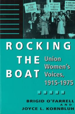 Rocking the Boat: Union Women's Voices, 1915-1975