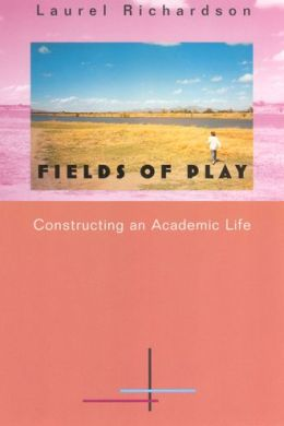 Fields of Play: Constructing an Academic Life