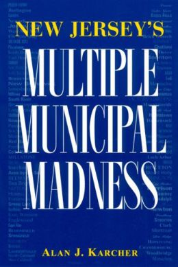 New Jersey's Multiple Municipal Madness