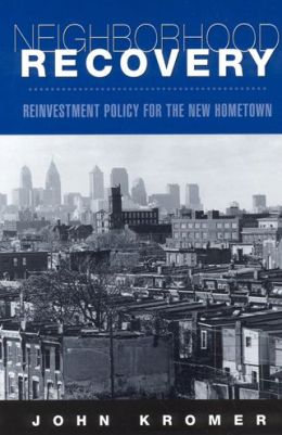 Neighborhood Recovery: Reinvestment Policy for the New Hometown