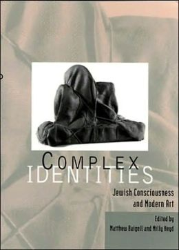 Complex Identities: Jewish Consciousness and Modern Art