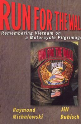 Run For The Wall: Remembering Vietnam on a Motorcycle Pilgrimage