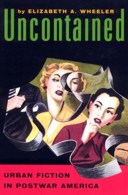 Uncontained: Urban Fiction in Postwar America