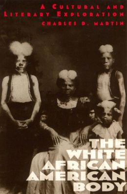 The White African American Body: A Cultural and Literary Exploration