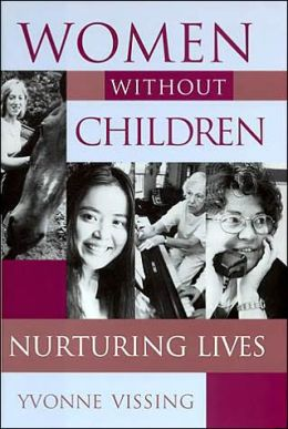 Women without Children: Nurturing Lives