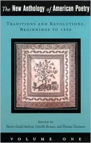 The New Anthology of American Poetry, Volume I: Traditions and Revolutions, Beginnings to 1900