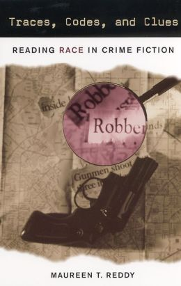 Traces, Codes, and Clues: Reading Race in Crime Fiction
