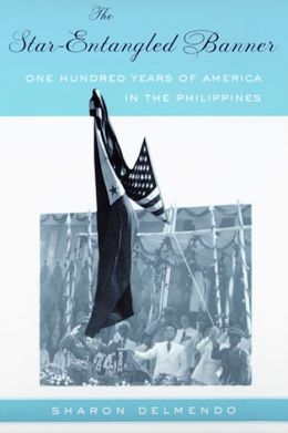 The Star-Entangled Banner: One Hundred Years of America in the Philippines