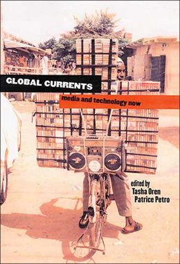 Global Currents: Media and Technology Now