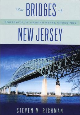 The Bridges of New Jersey: Portraits of Garden State Crossings