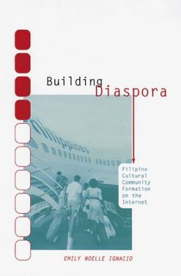 Building Diaspora: Filipino Cultural Community Formation on the Internet